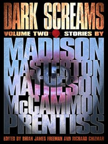 Dark Screams: Volume Two - Robert R. Mccammon, Richard Matheson, Brian James Freeman, Richard Chizmar