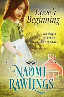 Love's Beginning - Naomi Rawlings