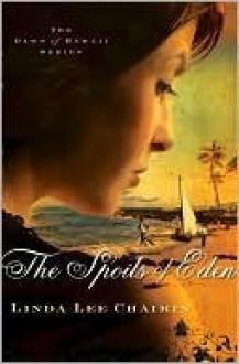 The Spoils of Eden - Linda Lee Chaikin