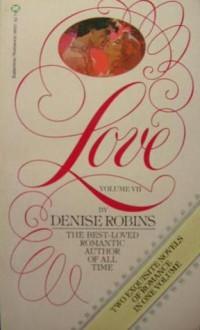 Love, Volume VII - Denise Robins