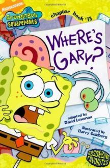 Where's Gary? (Spongebob SquarePants Chapter Books) - David Lewman, David Lewman