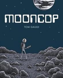 Mooncop - Tom Gauld