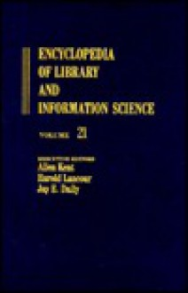 Encyclopedia of Library and Information Science: Volume 21 - Oregon State System of Higher Education to Pennsylvania State University Libraries - Allen Kent, Harold Lancour, Jay E. Daily