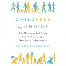Childfree By Choice - Amy Blackstone