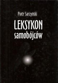 Leksykon samobójców - Piotr Sarzyński