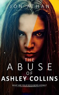 The Abuse of Ashley Collins - Jon Athan