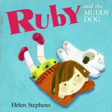 Ruby And The Muddy Dog - Helen Stephens
