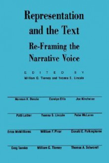 Representation and the Text: Re-Framing the Narrative Voice - William G. Tierney