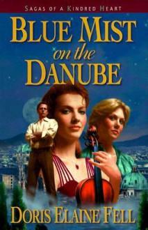 Blue Mist on the Danube - Doris Elaine Fell