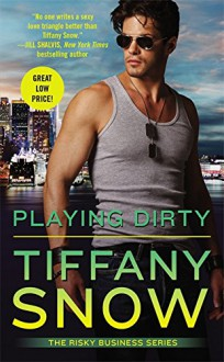 Playing Dirty (Risky Business) - Tiffany Snow
