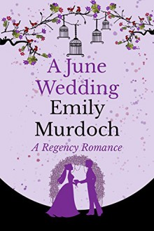 A June Wedding - Emily Murdoch