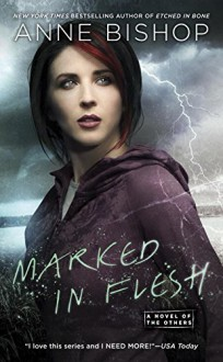 Marked In Flesh (A Novel of the Others) - Anne Bishop