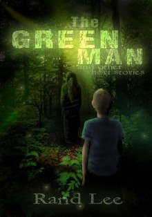 The Green Man and Other Stories - Rand B. Lee