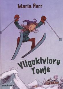 Vilgukivioru Tonje - Maria Parr, Riina Hanso