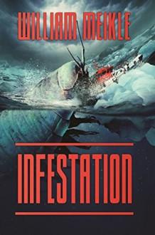 Infestation - William Meikle