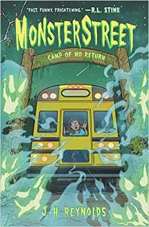 Monsterstreet #4: Camp of No Return - J. H. Reynolds