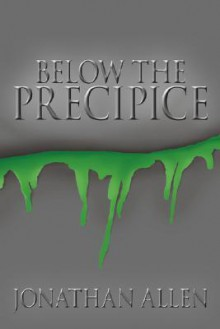 Below the Precipice - Jonathan Allen