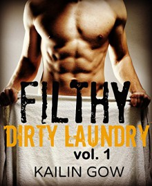 FILTHY DIRTY LAUNDRY (A Stepbrother Romance) - Kailin Gow