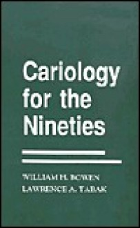 Cariology for the Nineties - Nancy Bowen, Lawrence A. Tabak