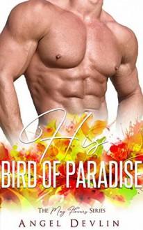 His Bird of Paradise (The May Flowers) - Flirt Club,Angel Devlin