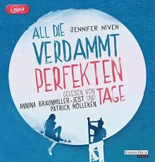 All die verdammt perfekten Tage - Annina Braunmiller-Jest,Patrick Mölleken,Jennifer Niven,Alexandra Ernst