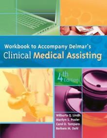 Workbook for Delmar's Clinical Medical Assisting, 4th - Wilburta Q. Lindh, Carol D. Tamparo, Barbara M. Dahl, Marilyn Pooler