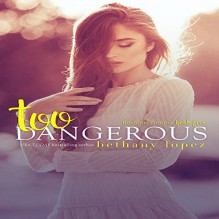 Too Dangerous (The Lewis Cousins, #5) - Bethany Lopez