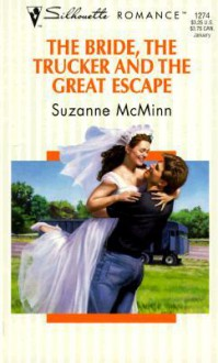 The Bride, the Trucker and the Great Escape - Suzanne McMinn
