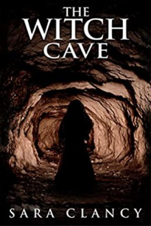 The Witch Cave - Sara Clancy