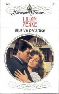 Elusive Paradise (Harlequin Presents, No 949) - Lilian Peake