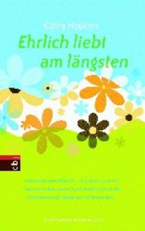 Ehrlich liebt am Längsten - Cathy Hopkins, Anne Brauner