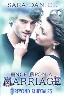 Once Upon a Marriage - Sara Daniel