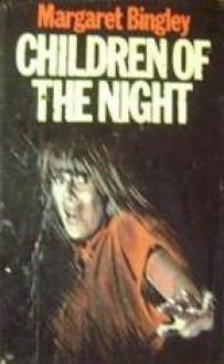 Children Of The Night - Margaret Bingley