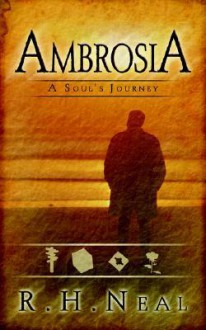 Ambrosia: A Soul's Journey - R. Neal