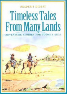Timeless Tales From Many Lands - Reader's Digest Association