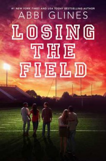 Losing the Field - Abbi Glines