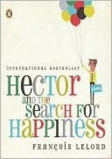 Hector and the Search for Happiness - François Lelord