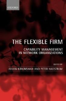 The Flexible Firm - Julian Birkinshaw