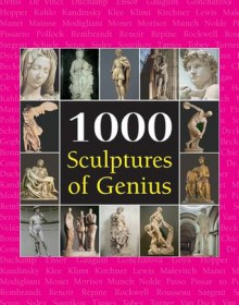 1000 Sculptures of Genius - Joseph Manca, Patrick Bade, Sara Costello