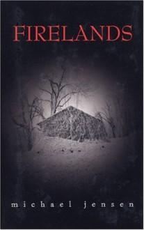 Firelands: A Novel - Michael Jensen