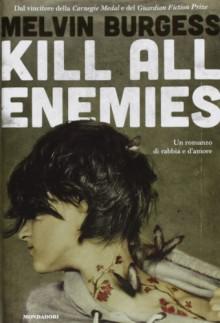 Kill All Enemies - Melvin Burgess, Loredana Baldinucci