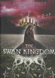 The Swan Kingdom - Zoe Marriott