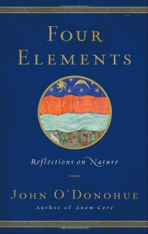 Four Elements: Reflections on Nature - John O'Donohue