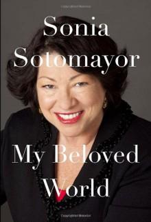 My Beloved World - Sonia Sotomayor