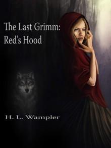 The Last Grimm: Red's Hood - H.L. Wampler