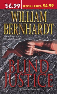 Blind Justice: A Novel of Suspense - William Bernhardt