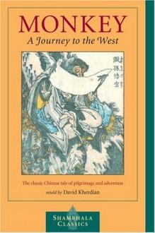 Monkey: A Journey to the West - Wu Cheng'en, David Kherdian