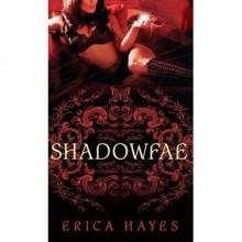 Shadowfae (The Shadowfae Chronicles, #1) - Erica Hayes