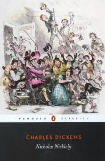 Nicholas Nickleby - Charles Dickens,Mark Ford