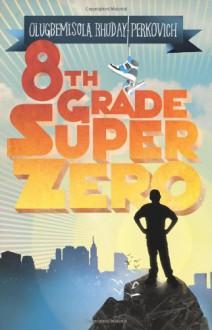 Eighth-Grade Superzero - Olugbemisola Rhuday-Perkovich